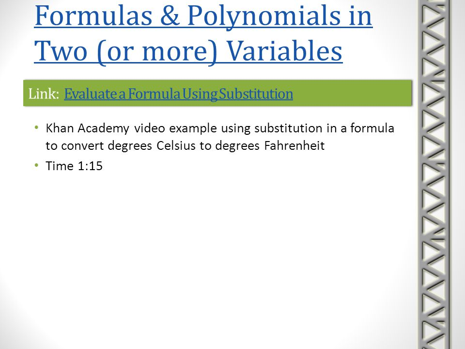 Link: Evaluating a Polynomial at a Given ValueEvaluating a Polynomial at a Given ValueLink: Evaluating a Polynomial at a Given ValueEvaluating a Polynomial at a Given Value Khan Academy video example of substitution of a negative number in a quadratic polynomial expression Time 1:09 Formulas & Polynomials in Two (or more) Variables