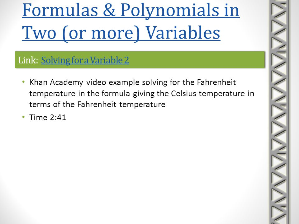 Link: Solving for a Variable 2Solving for a Variable 2Link: Solving for a Variable 2Solving for a Variable 2 Khan Academy video example solving for th