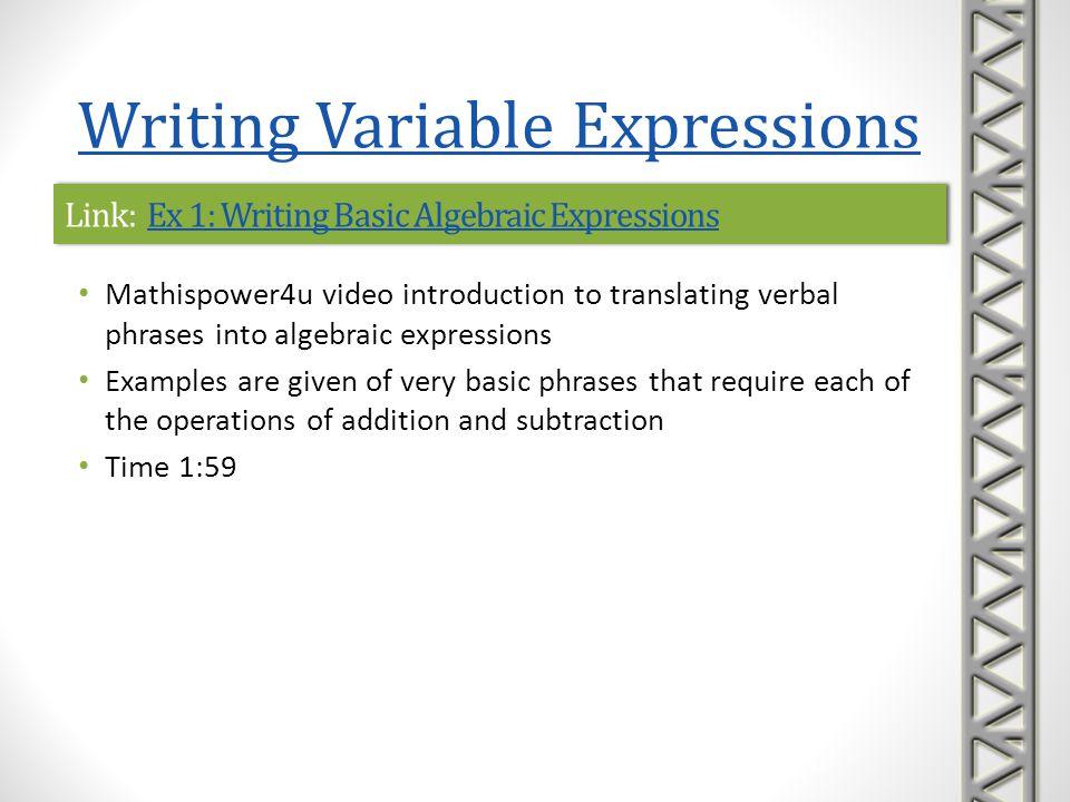 Link: Ex 1: Writing Basic Algebraic ExpressionsEx 1: Writing Basic Algebraic ExpressionsLink: Ex 1: Writing Basic Algebraic ExpressionsEx 1: Writing B