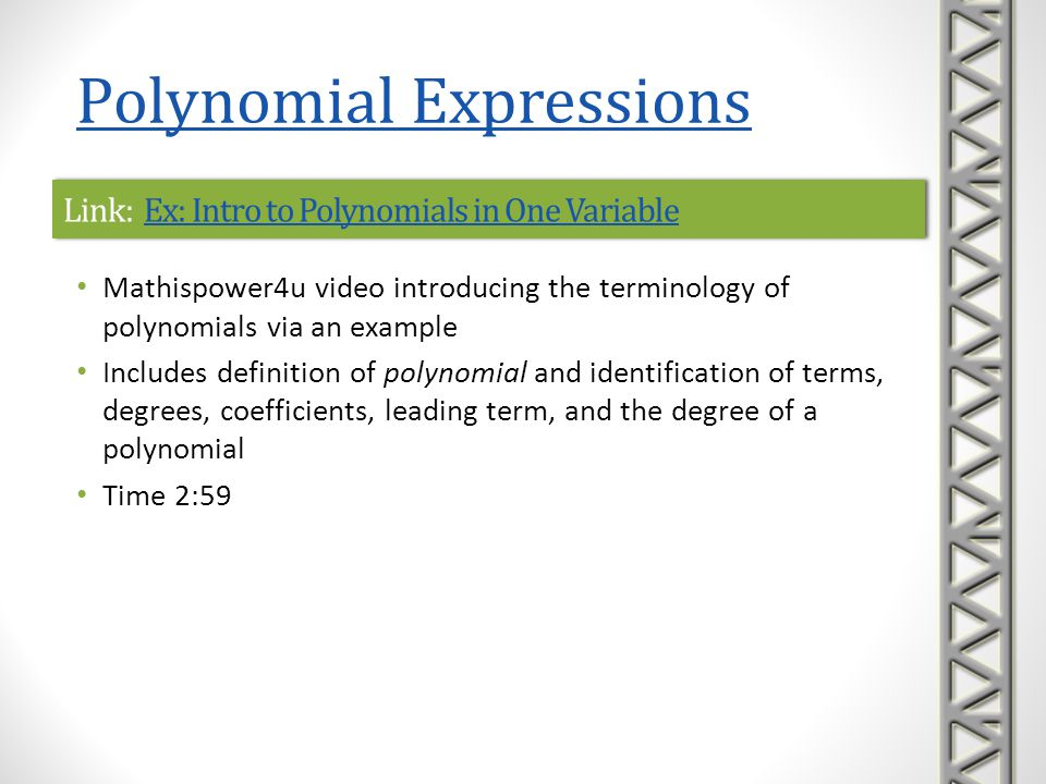 Link: Combining Like TermsCombining Like TermsLink: Combining Like TermsCombining Like Terms Mathispower4u video introducing like terms and simplifying polynomials by combining like terms Includes definition of like terms and examples of like terms and unlike terms Discusses the distributive law and its role in combining like terms, as well as how combining like terms is done in practice Includes examples of simplifying polynomials in one or two variables Time 4:49 Polynomial Expressions