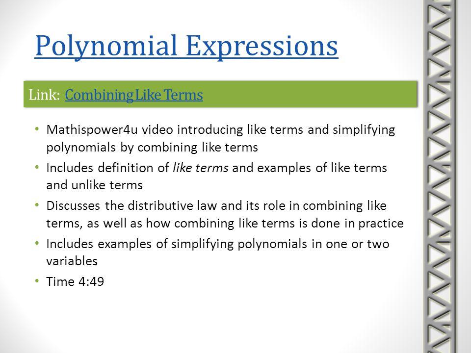 Link: Combining Like TermsCombining Like TermsLink: Combining Like TermsCombining Like Terms Mathispower4u video introducing like terms and simplifyin