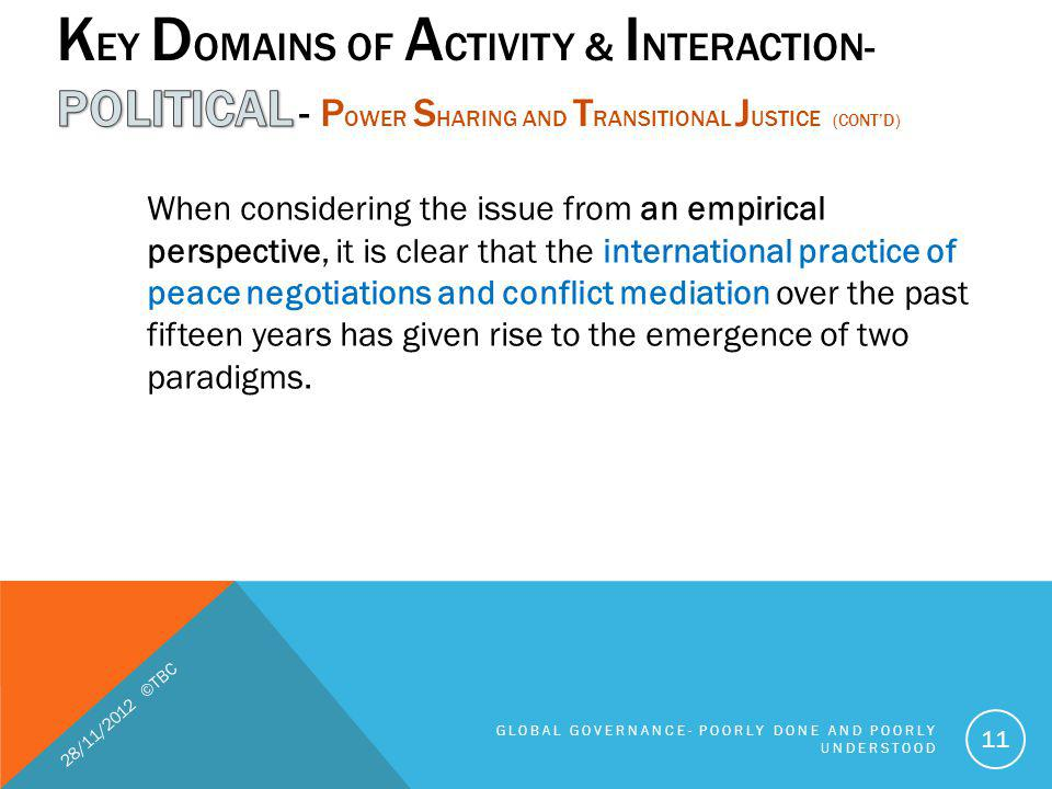 When considering the issue from an empirical perspective, it is clear that the international practice of peace negotiations and conflict mediation ove