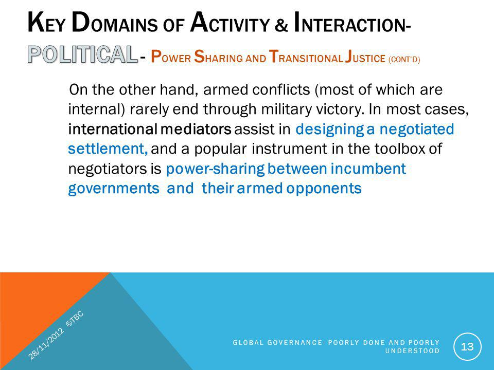On the other hand, armed conflicts (most of which are internal) rarely end through military victory. In most cases, international mediators assist in