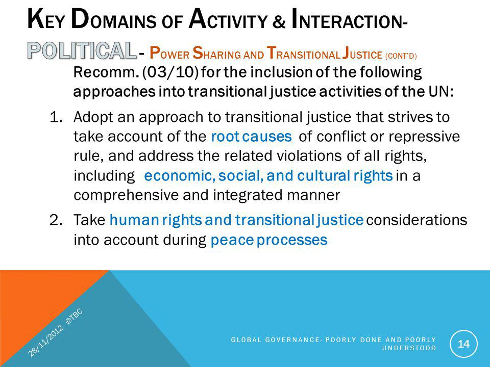 Recomm. (03/10) for the inclusion of the following approaches into transitional justice activities of the UN: 1.Adopt an approach to transitional just