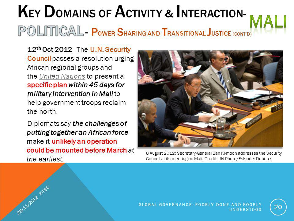 12 th Oct 2012 - The U.N. Security Council passes a resolution urging African regional groups and the United Nations to present a specific plan within