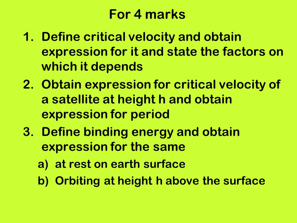 For 4 marks 1.Define critical velocity and obtain expression for it and state the factors on which it depends 2.Obtain expression for critical velocit
