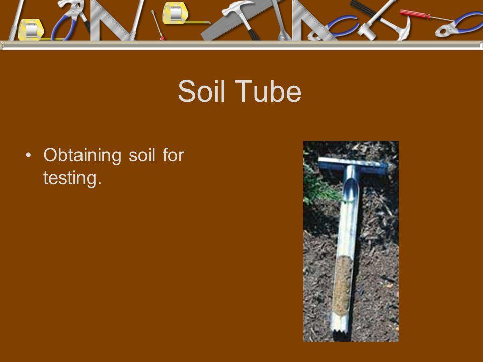 Soil Tube Obtaining soil for testing.