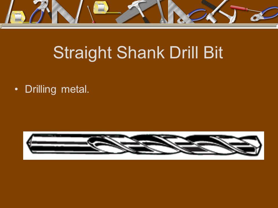 Straight Shank Drill Bit Drilling metal.