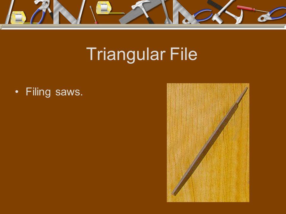 Triangular File Filing saws.