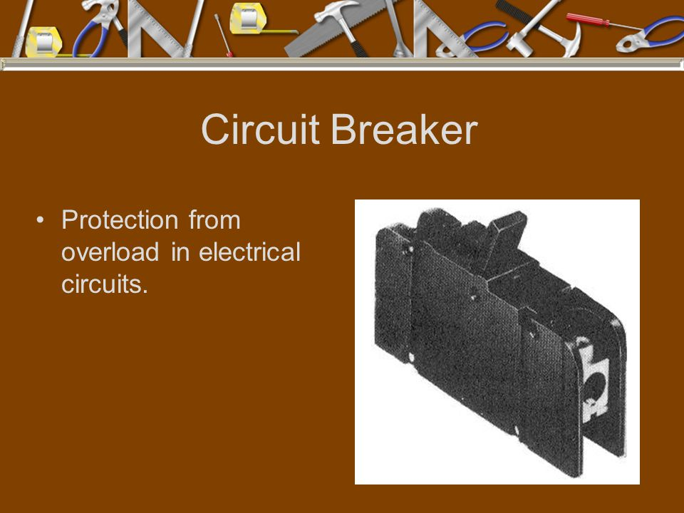 Circuit Breaker Protection from overload in electrical circuits.