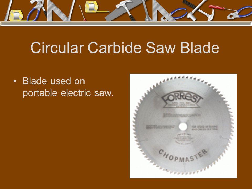 Circular Carbide Saw Blade Blade used on portable electric saw.