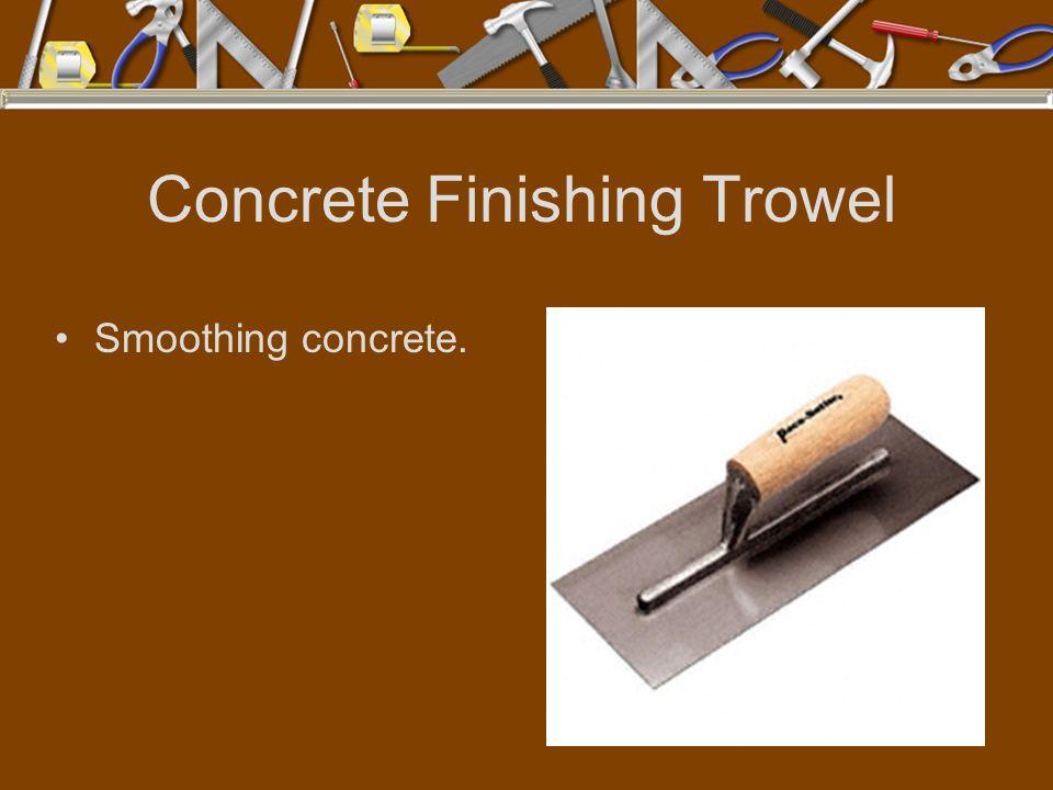 Concrete Finishing Trowel Smoothing concrete.