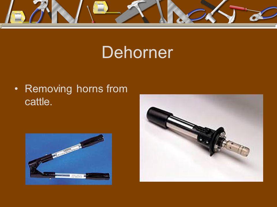 Dehorner Removing horns from cattle.