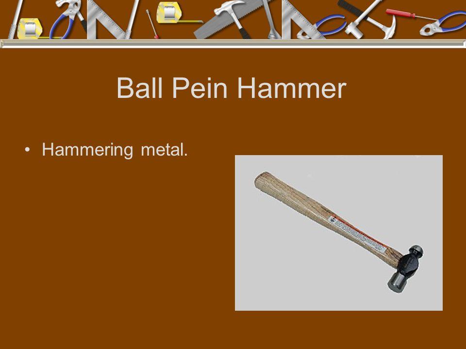 Ball Pein Hammer Hammering metal.