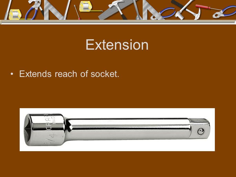 Extension Extends reach of socket.