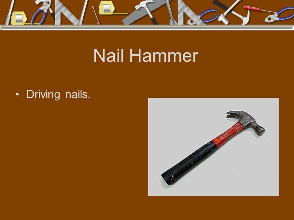 Nail Hammer Driving nails.