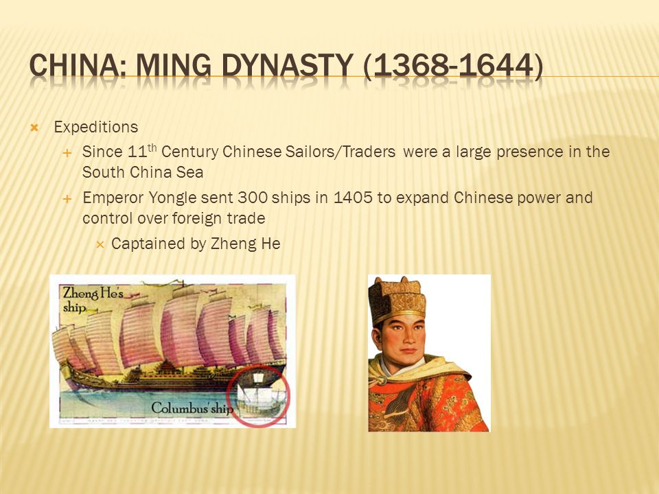 Expeditions Since 11 th Century Chinese Sailors/Traders were a large presence in the South China Sea Emperor Yongle sent 300 ships in 1405 to expand C