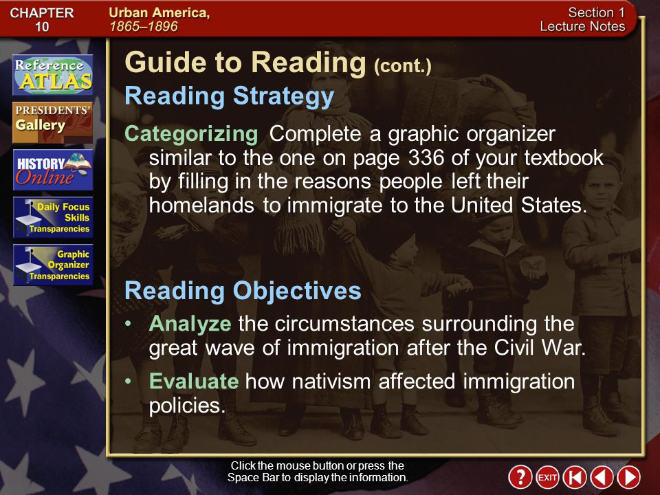 Section 1-1 Guide to Reading After the Civil War, millions of immigrants from Europe and Asia settled in the United States. steerage Main Idea Click t