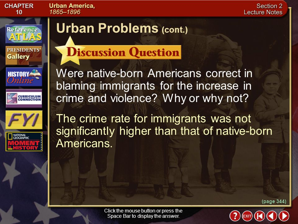 Section 2-12 (page 344) Urban Problems Click the mouse button or press the Space Bar to display the information. The growth of cities resulted in an i