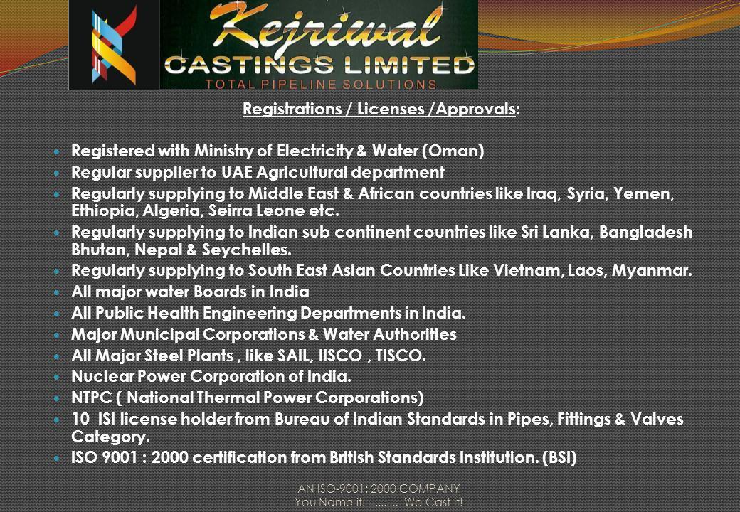 Certifications We possess : BIS (ISI mark) Licenses for C.I.