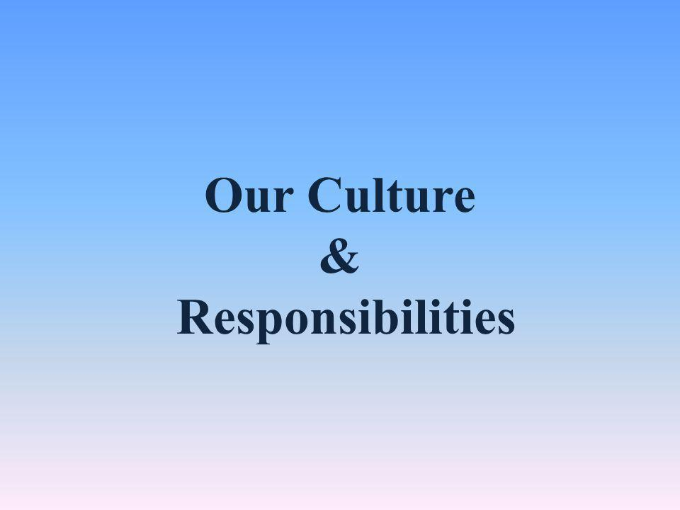 Our Culture & Responsibilities