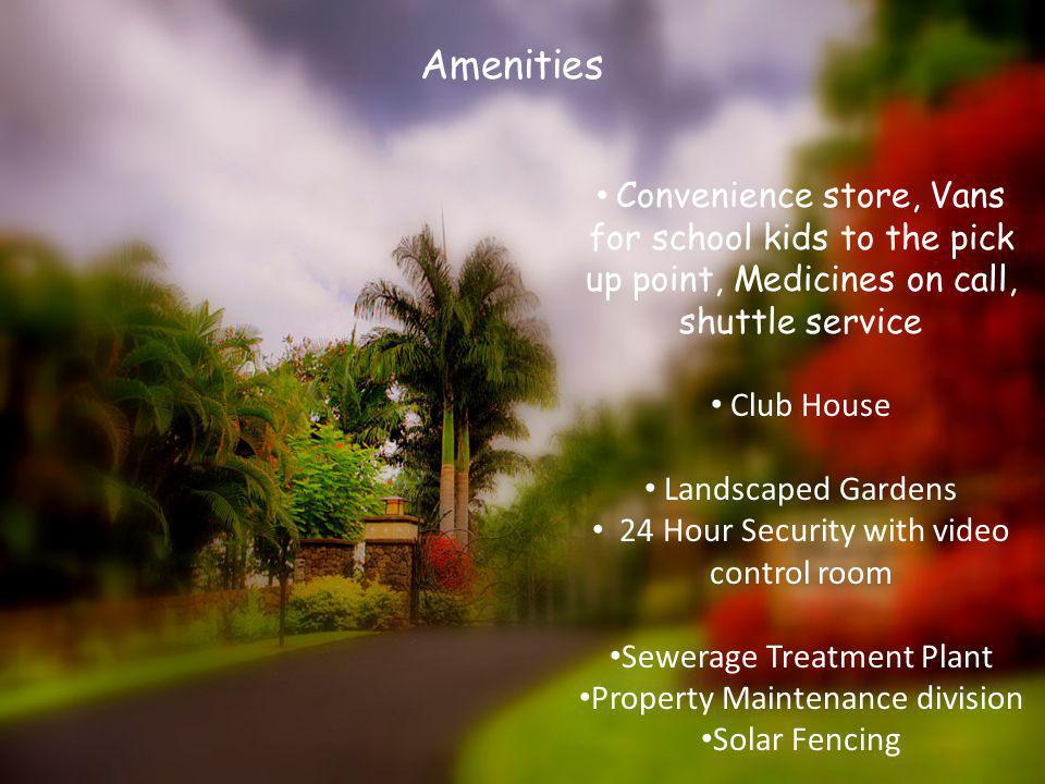 Convenience store, Vans for school kids to the pick up point, Medicines on call, shuttle service Club House Landscaped Gardens 24 Hour Security with v
