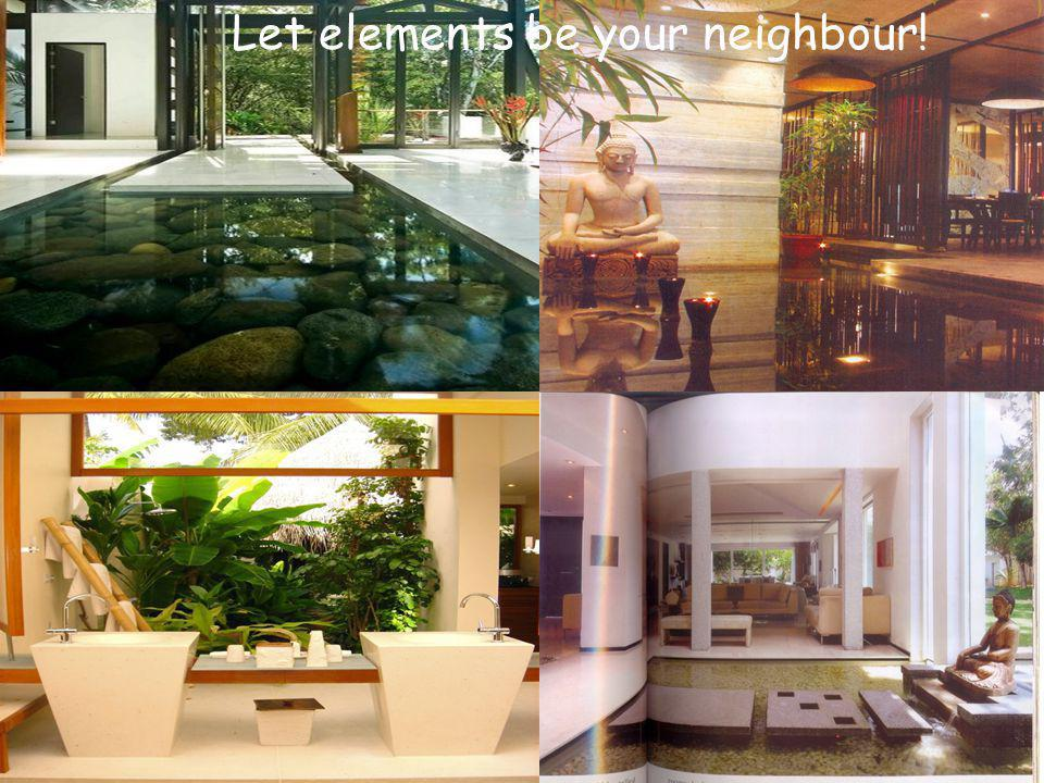 Let elements be your neighbour!