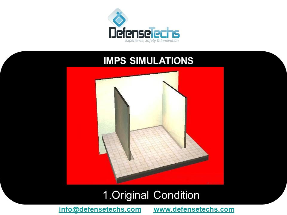 1.Original Condition IMPS SIMULATIONS info@defensetechs.cominfo@defensetechs.com www.defensetechs.comwww.defensetechs.com