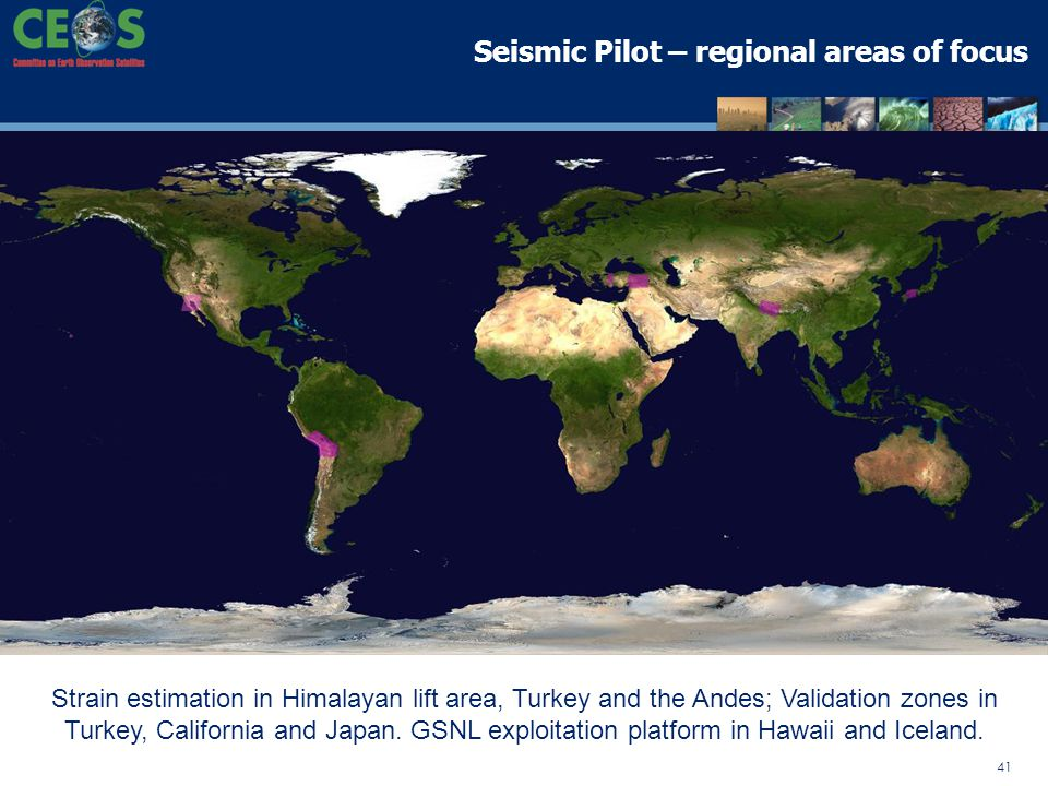 41 Strain estimation in Himalayan lift area, Turkey and the Andes; Validation zones in Turkey, California and Japan. GSNL exploitation platform in Haw