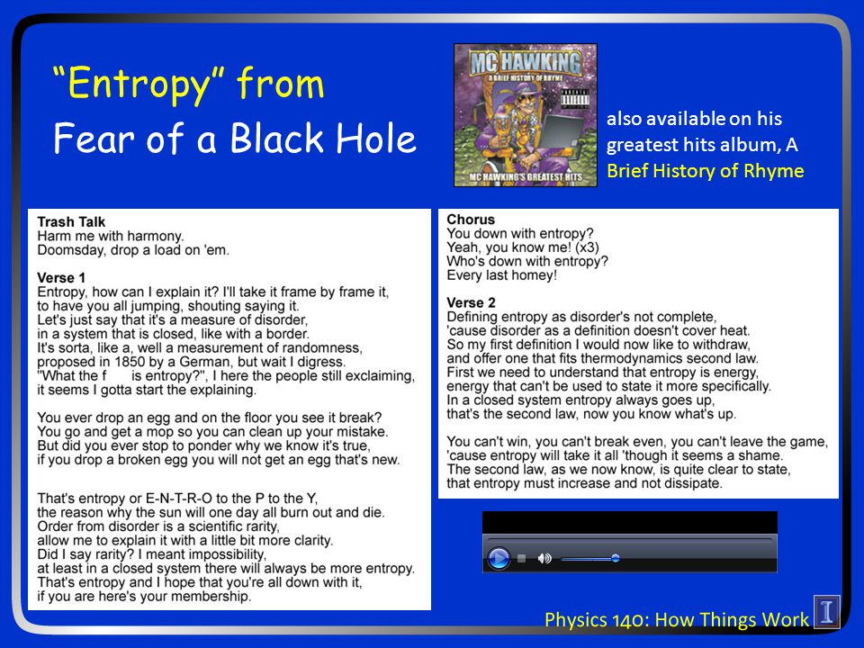 Entropy from Fear of a Black Hole also available on his greatest hits album, A Brief History of Rhyme