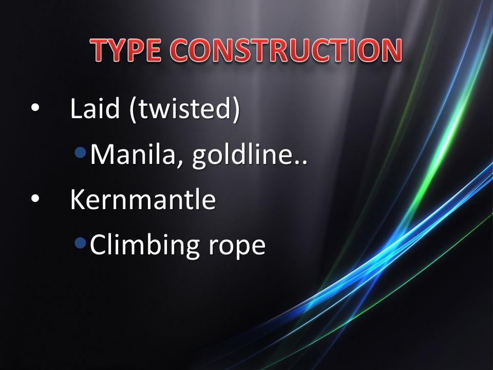 Laid (twisted) Laid (twisted) Manila, goldline.. Manila, goldline.. Kernmantle Kernmantle Climbing rope Climbing rope