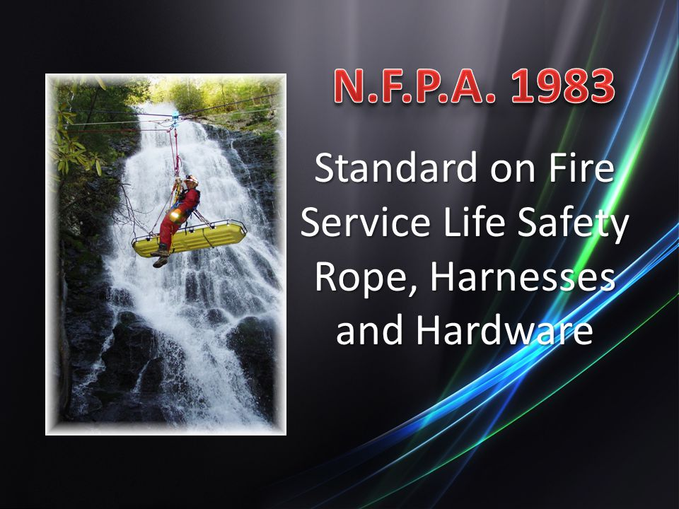 Standard on Fire Service Life Safety Rope, Harnesses and Hardware