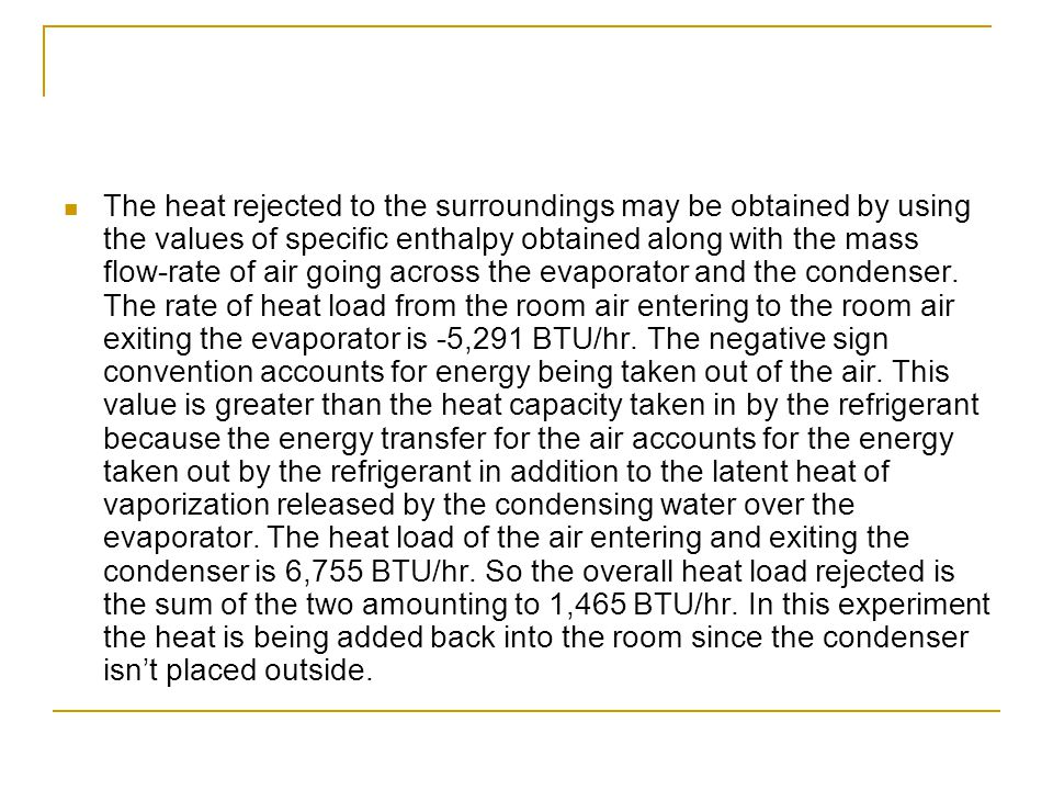The heat rejected to the surroundings may be obtained by using the values of specific enthalpy obtained along with the mass flow-rate of air going acr