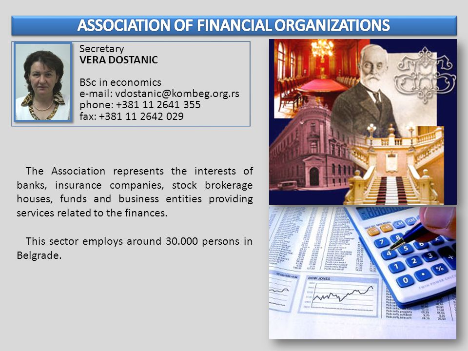 The Association represents the interests of banks, insurance companies, stock brokerage houses, funds and business entities providing services related to the finances.