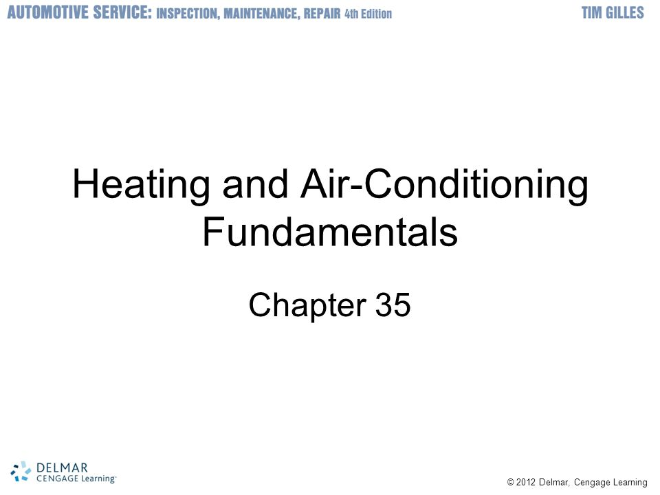 © 2012 Delmar, Cengage Learning Heating and Air-Conditioning Fundamentals Chapter 35