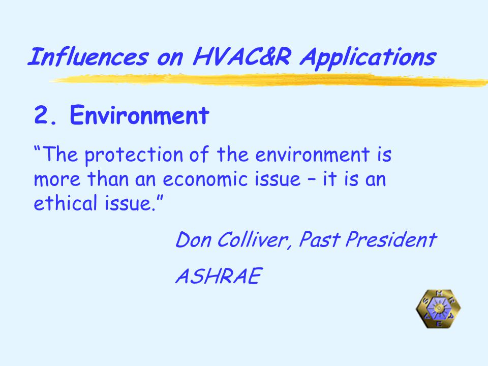 Influences on HVAC&R Applications 2.