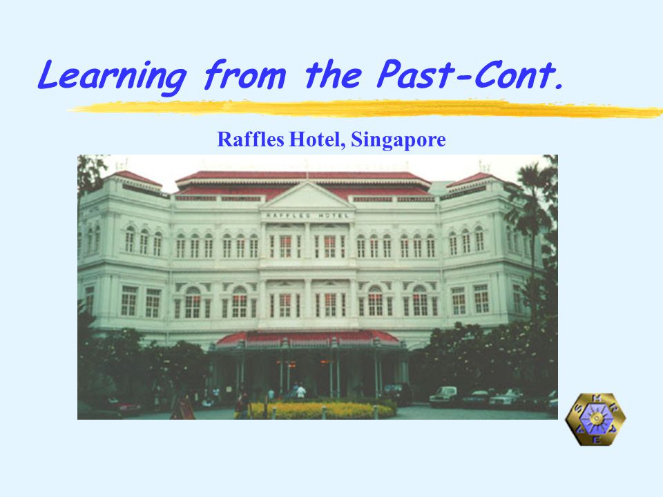 Learning from the Past-Cont. Raffles Hotel, Singapore