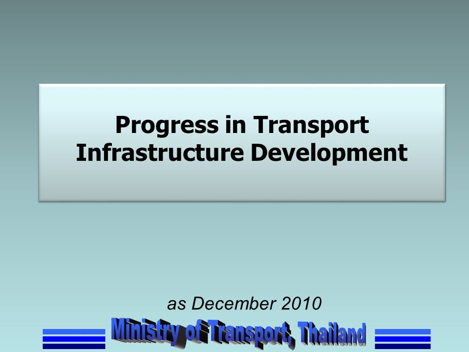 Progress in Transport Infrastructure Development as December 2010