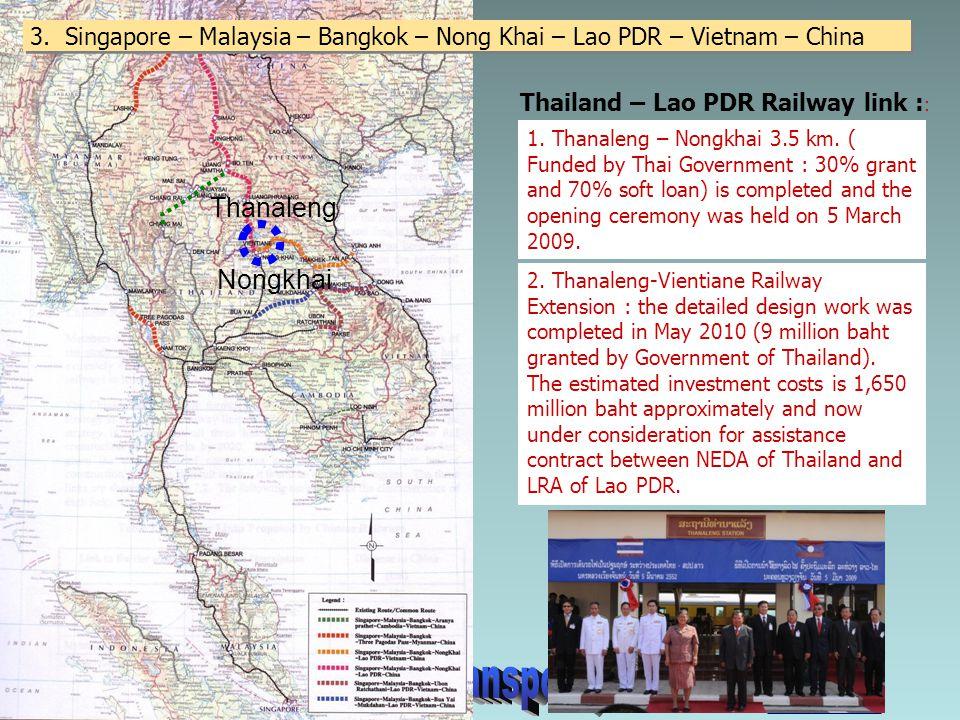 3.Singapore – Malaysia – Bangkok – Nong Khai – Lao PDR – Vietnam – China Nongkhai Thanaleng 1.