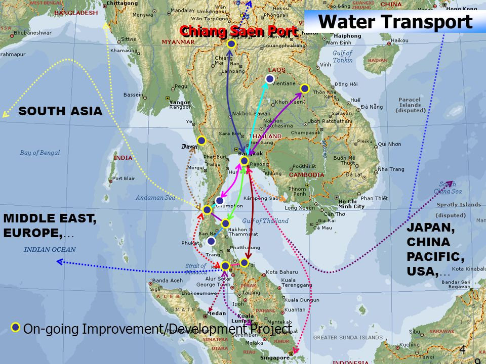MIDDLE EAST, EUROPE, … On-going Improvement/Development Project SOUTH ASIA JAPAN, CHINA PACIFIC, USA, … 4949 Water Transport Chiang Saen Port Dawei