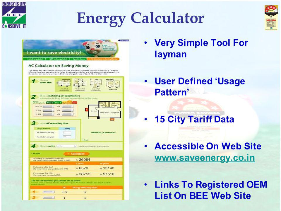 Energy Calculator Very Simple Tool For layman User Defined Usage Pattern 15 City Tariff Data Accessible On Web Site www.saveenergy.co.in www.saveenerg