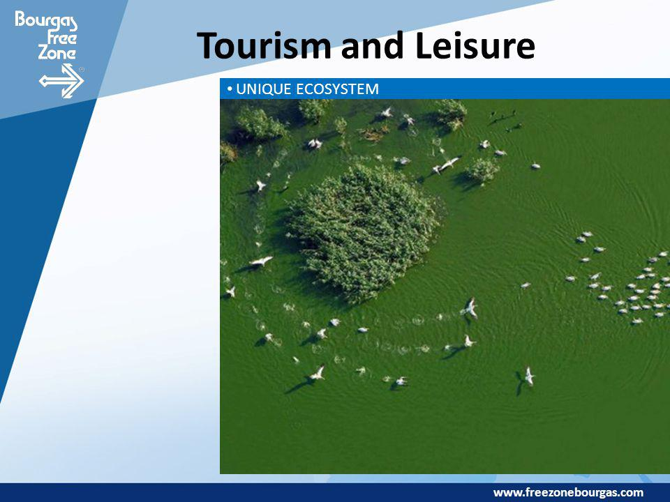 www.freezonebourgas.com Tourism and Leisure UNIQUE ECOSYSTEM