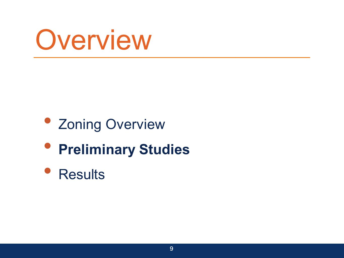 Overview Zoning Overview Preliminary Studies Results 9