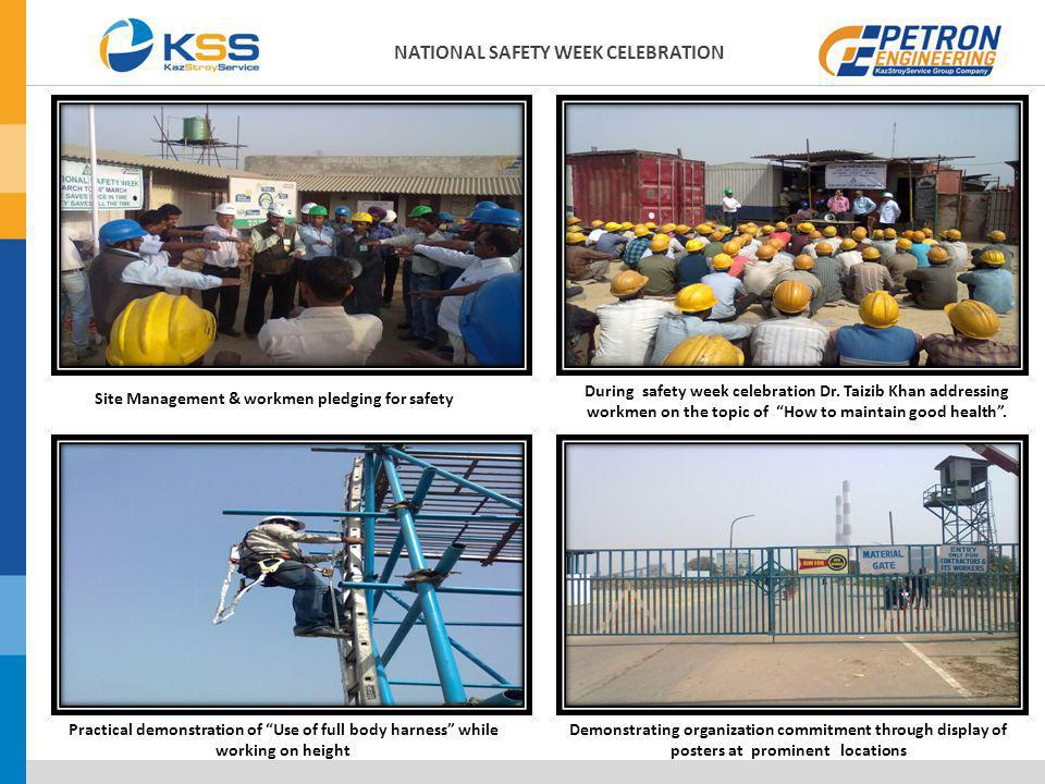 Site Management & workmen pledging for safety During safety week celebration Dr. Taizib Khan addressing workmen on the topic of How to maintain good h