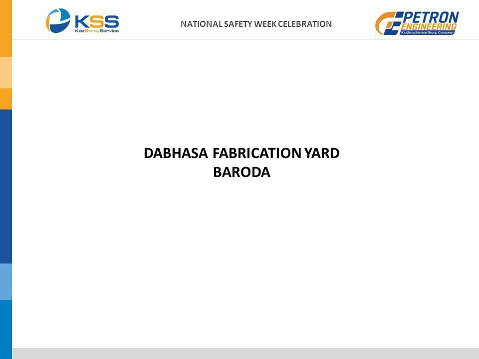 DABHASA FABRICATION YARD BARODA NATIONAL SAFETY WEEK CELEBRATION