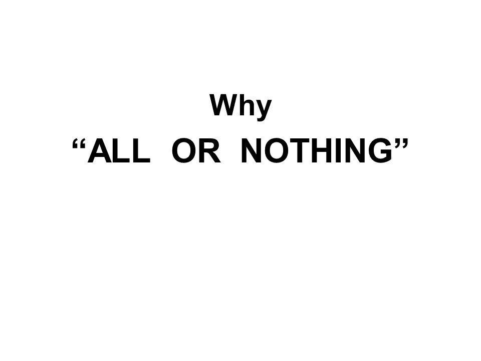 Why ALL OR NOTHING