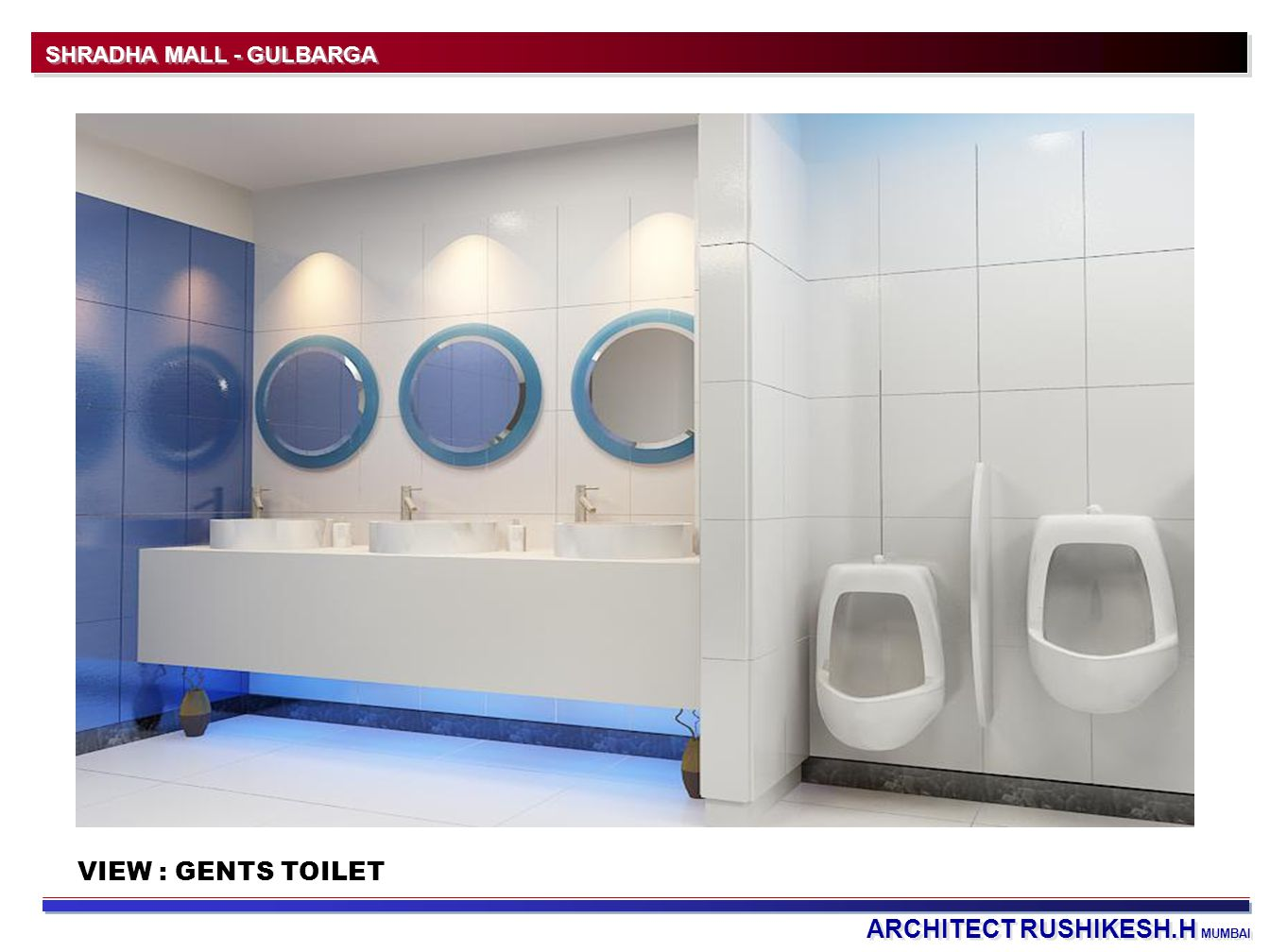 ARCHITECT RUSHIKESH.H MUMBAI SHRADHA MALL - GULBARGA VIEW : GENTS TOILET