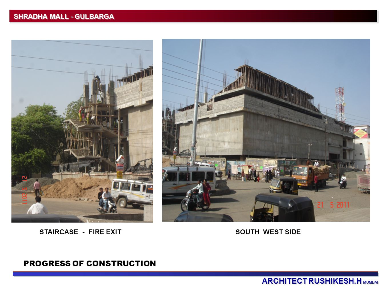 ARCHITECT RUSHIKESH.H MUMBAI SHRADHA MALL - GULBARGA PROGRESS OF CONSTRUCTION STAIRCASE - FIRE EXITSOUTH WEST SIDE