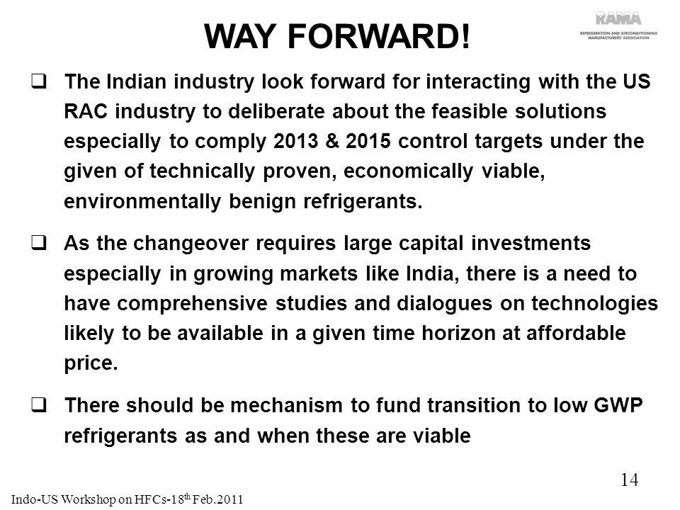 14 WAY FORWARD! The Indian industry look forward for interacting with the US RAC industry to deliberate about the feasible solutions especially to com
