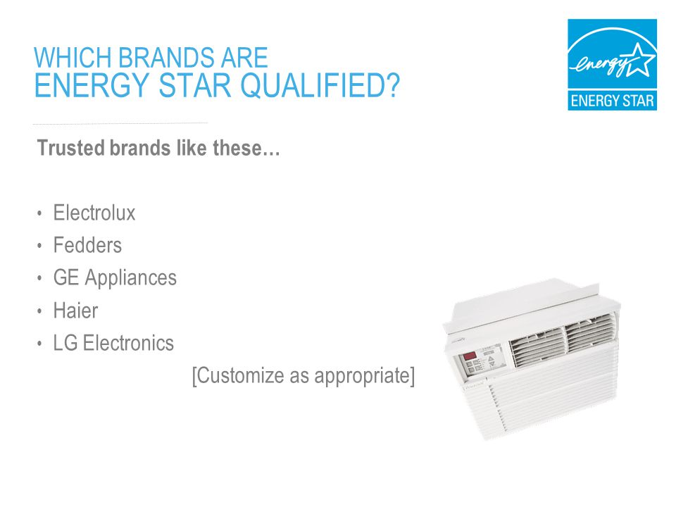WHICH BRANDS ARE ENERGY STAR QUALIFIED.